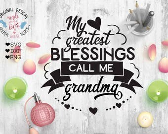 Μy greatest blessings call me grandma Cut File in SVG DXF PNG For Silhouette Cameo, Cricut, Grandma Printable, Grandma Blessings svg, dxf