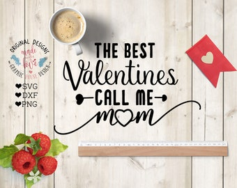 Best valentines svg, Best Valentines Call Me Mom Cut File in SVG, DXF, PNG, Valentine svg file, Mom son svg, mom daughter svg, Valentine mom