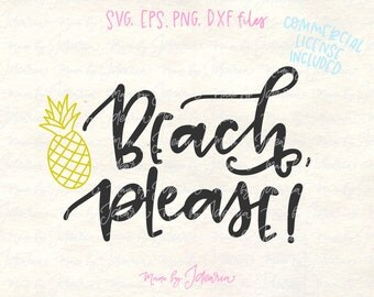 Beach please svg, svg files cricut, svg files sayings, summer svg, summer sayings svg, svg files silhouette, adult tshirt svg, pineapple svg