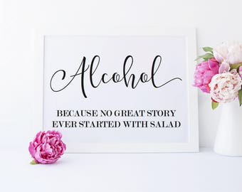 Alcohol Because No Great Story Started With Salad Sign, Wedding Bar Sign, Free Bar Sign, Open Bar Sign, Alcohol Puns