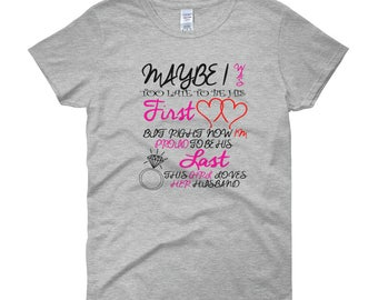 Maybe I was too late to be his first love  Women's short sleeve t-shirt