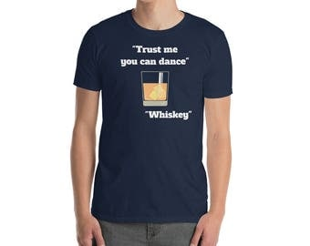 Trust Me You Can Dance_Whiskey