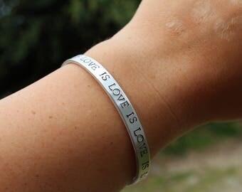 Love is Love - Pride Jewelry - Cuff Bracelet - Stamped Jewelry - LGBTQ - Gay Pride - Custom