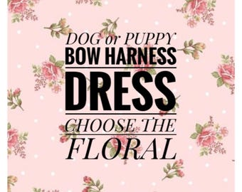 Floral & Bow Dog or Puppy Harness Dress