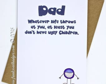 Funny Fathers Day Card Don't Have Ugly Children