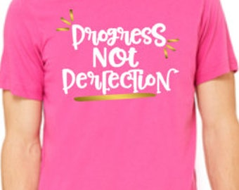Progress NOT Perfection T-shirt, Women's Spiritual Shirt, Progress Shirt
