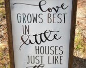 Love Grows Best In Houses Just Like This Framed Wood Sign, Farmhouse Decor, Custom Sign