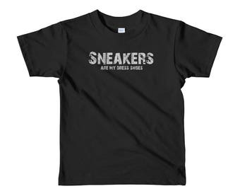 Sneakers Are My Dress Shoes Short sleeve kids t-shirt