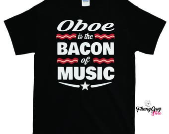Oboe Is The Bacon Of Music T-shirt