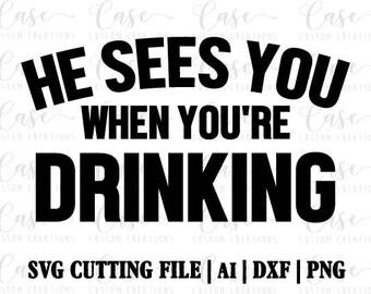 He Sees You When You're Drinking SVG Cutting File, Ai, Dxf and PNG | Instant Dowload | Cricut and Silhouette | Santa | Christmas | Wine