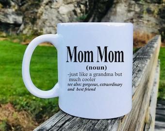 Mom Mom - Mug - Mom Mom Gift - Gift For Mom Mom - Mom Mom Mug