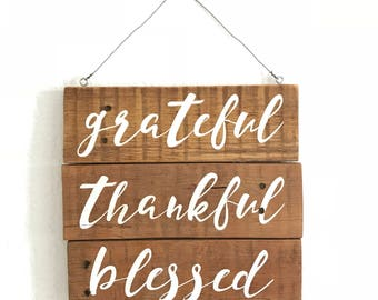 Grateful Thankful Blessed reclaimed pallet wood hanging sign   rustic home decor