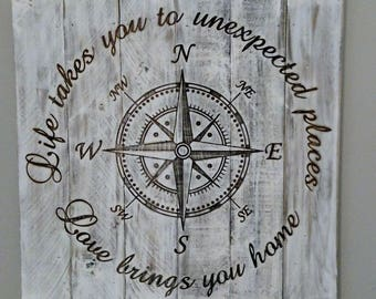 Distressed Hardwood Compass Sign, Life takes you to unexpected places-love brings you home. White