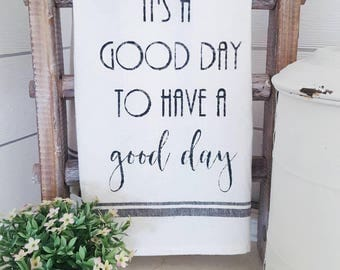 It's a good day to have a good day dishtowel