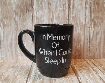 In Memory Of When I Could Sleep In // Mom mug // Dad mug // Sleepless nights