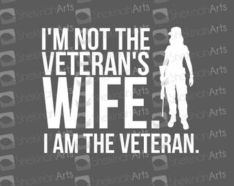 "I Am The Veteran Decal -  ""I'm Not the Veteran's Wife. I am the Veteran."""