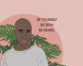 Be Yourself, Be Seen, Be Heard