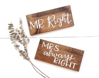 Mr Right and Mrs always Right chair Signs | Mr and mrs signs, rustic wedding, head table signs, chair hanging signs, rustic wood signs,