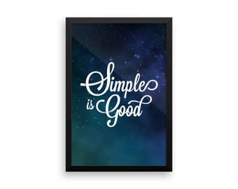 Simple is Good Quote Framed Poster
