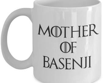Basenji Mug - Basenji Gifts - Funny Basenji Coffee Mugs - Mother Of Basenji - Mother Of Dragons