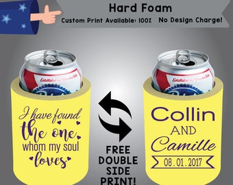 I Have Found The One Whom My Soul Loves Name and Name Date Hard Foam Can Cooler Wedding Double Side Print (HF-W8)