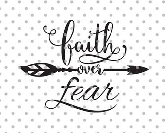 Faith over fear svg, cutting file, church svg, dxf, Cricut Design Space, Silhouette Studio, Cut Files, sayings svg, faith svg