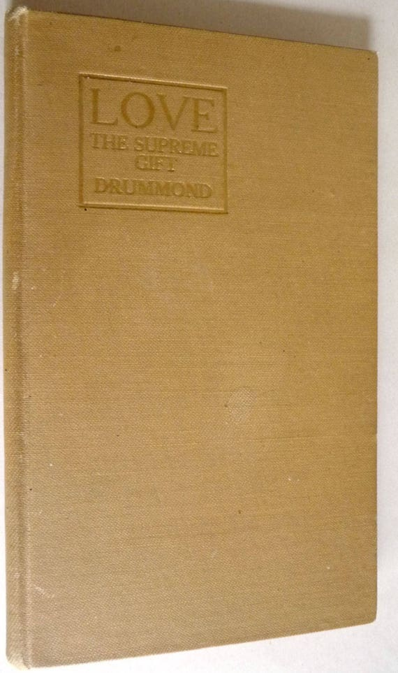 Love the Supreme Gift: The Greatest Thing in the World 1924 Prof. Henry Drummond - Unity Press
