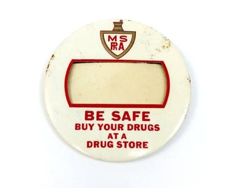 Vintage Pharmacy Name Badge Pinback Button Be Safe Buy Your Drugs at a Drug Store