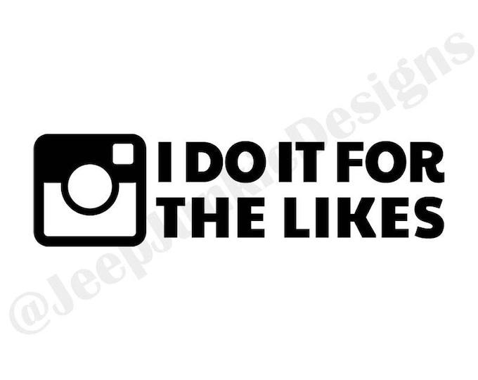 I Do It For the Likes! Instagram Vinyl Decal