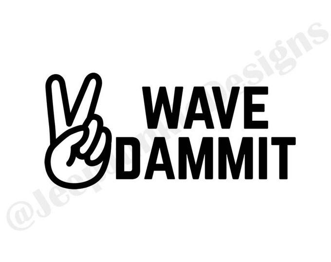 Wave Dammit! Vinyl Decal