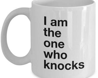 Breaking Bad Coffee Mug - I am the one who knocks - Walter White Quote