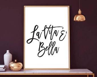 La Vita E' Bella -  Instant download, italian quote, la vita e bella, life is beautiful, typography print, quote art print, digital download
