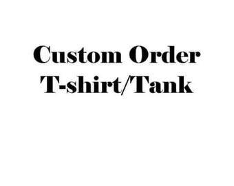 Custom T-shirt or tank