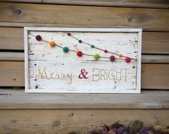Merry & Bright Christmas Sign - Genuine Vintage Barn Wood - Felted Garland - Rustic Christmas Decor - Farmhouse Style