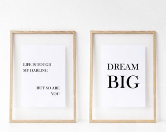 Set of two home decor prints/ simplicity range/ dream big/ life is tough/ high quality prints/ home Art Deco/ New home gifts/ monochrome