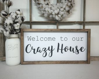 Welcome to our Crazy house hand painted wood sign, Black and white sign, Modern Farmhouse Sign, Family Sign, Gallery Wall Sign, Framed Sign