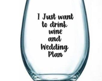 I/just/want/drink/wine/wedding/plan/engaged/fiance/fiancee/marry/glass/gift/engagement