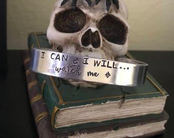I can & I will. Watch me. cuff <Nu-Gold, Copper or Aluminum>