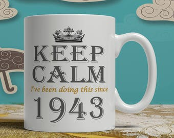 Keep Calm 75th Birthday mug, 75th birthday idea, born 1943 birthday, 75th birthday gift, 75 years old, Happy Birthday, EB 1943 Keep