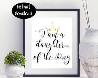 I Am A Daughter Of The King Digital Printable INSTANT DOWNLOAD