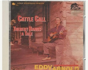 Cattle Call 1959-1963 Music CD  Thereby Hangs a Tale by Eddy Arnold with 25 Song Titles Orginal RCA Recordings