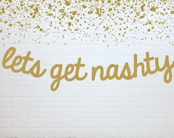 Nash Bachelorette Banner | Let's Get Nashty | Gold Nash Bash Bachelorette Banner | Nashville Bachelorette Party | Bachelorette Party