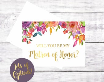 Will You Be My  Matron of Honor Maid of Honor Flower Girl Bridesmaid Greeting Card Proposal Gift Card Watercolor Floral Gold Font Be My