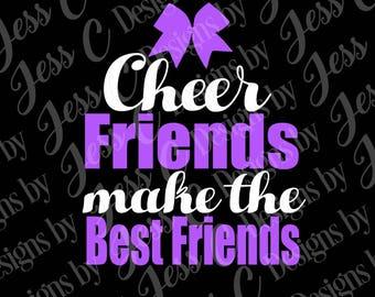 Cheer Friends make the Best Friends, SVG PNG, Cheer Shirt design