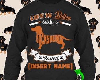 Personalized Dachshund Wiener Dog Long Sleeve Sweater Life Is Better Rescue Shirt Oversized Christmas Women Dad Kid Custom Gift Winter Cloth