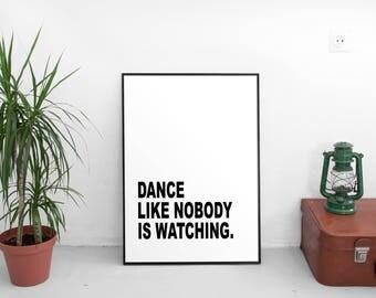 Typography Print, Black and White, Minimalist Art, Modern Wall Decor, Inspirational Wall Art, Dance Like Nobody's Watching, Digital Download