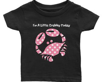 Funny Mood, I'm A Little Crabby Today, Crab Infant Tee