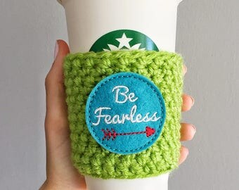 Be Fearless Cup Sleeve, Be Fearless Coffee Cozy