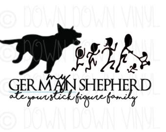 "German Shepherd ate your Family | 10"" Vinyl Decal 