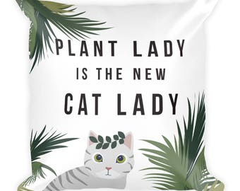 Plant lady is the new cat lady pillow with stuffing - cushion cover, plant lover, living room, couch